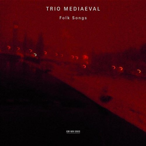 Trio Mediaeval Folk Songs Other Choral Music