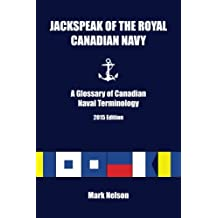 Jackspeak of the Royal Canadian Navy: A Glossary of Canadian Naval Terminology