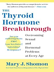 The Thyroid Hormone Breakthrough: Overcoming Sexual and Hormonal Problems at Every Age