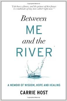 Between Me and the River: A Memoir