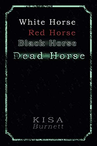 White Horse, Red Horse, Black Horse, Dead Horse (4 Horses Of The Apocalypse Red Dead)
