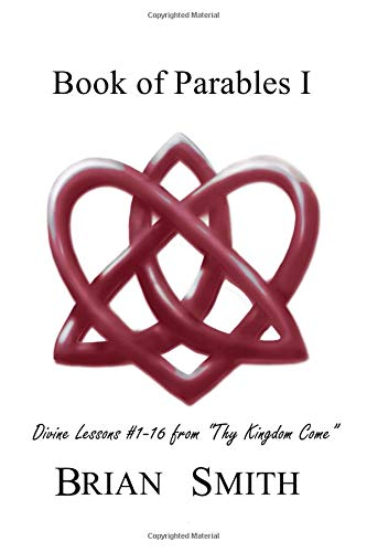 Pdf Bibles Book of Parables I: Divine Lessons #1-16 from Thy Kingdom Come