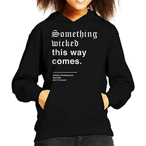 - Something Wicked This Way Comes Macbeth Shakespeare Quote Kid's Hooded Sweatshirt