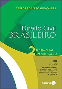 Direito Civil Brasileiro Vol. 2 - 17ª Edição 2020: Teoria Geral das Obrigações