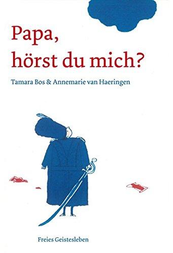 Papa, hörst du mich? Gebundenes Buch – 1. August 2014 Tamara Bos Annemarie van Haeringen Leopold Uitgeverij hörst du mich?