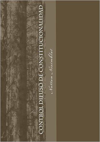 Book Control difuso de constitucionalidad: Excepci??n de inconstitucionalidad Excepci??n de Ilegalidad (Spanish Edition) by Nattan Nisimblat (2011-01-18)
