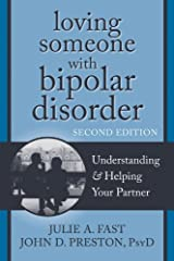 Loving Someone with Bipolar Disorder: Understanding and Helping Your Partner (The New Harbinger Loving Someone Series) Paperback