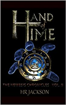Hand of Time (The Nemesis Chronicles Book 2) by [Jackson, H.R.]