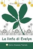 La linfa di Evelyn (Collana Arcobaleno) (Volume 2) (Italian Edition)