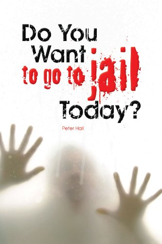 Do You Want to Go to Jail Today?