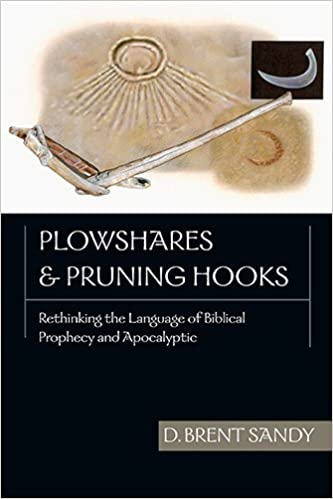 Plowshares pruning hooks rethinking the language of biblical plowshares pruning hooks rethinking the language of biblical prophecy and apocalyptic brent sandy 9780830826537 amazon books fandeluxe Image collections