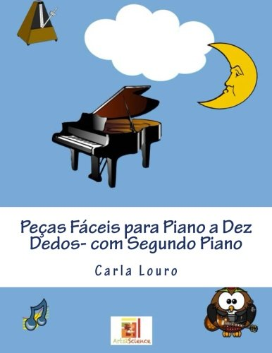 (Pecas Faceis para Piano a Dez Dedos-com Segundo Piano (Portuguese Edition))