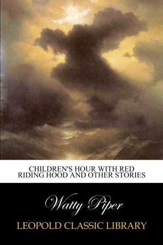 Download Children's Hour with Red Riding Hood and Other Stories pdf