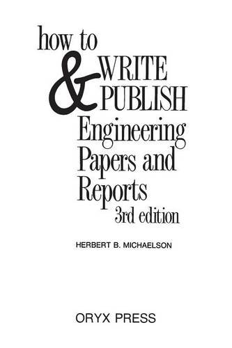 How to Write and Publish Engineering Papers and Reports: Third Edition