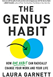 The Genius Habit: How One Habit Can Radically Change Your Work and Your Life (English Edition)