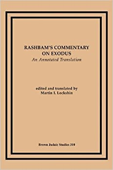 Rashbam's Commentary on Exodus: An Annotated Translation (Brown Judaic Studies) by Martin I. Lockshin (2001-10-02)