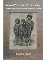Canada Was Built On Genocide: The Truth About Canadian Residential Schools