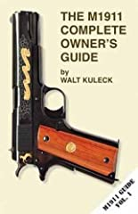NEW Just !! Your key to an in depth understanding of the model 1911. 304 pages over 400 photograghs. Covers history. Standard nomenclature. Operations. selecting. Dissembly and Components. Evaluation. Cleaning and lubrication. Troubleshooting...