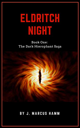 Eldritch Night: A Post-Apocalyptic Gamelit Adventure (The Dark Hierophant  Saga Book 1)
