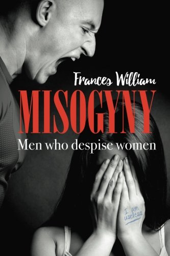 Misogyny: Men who despise women