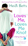 Loves Me, Loves Me Knot: A Funny Sexy Yarn