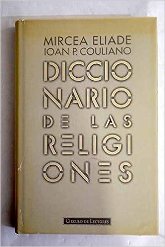 Diccionario de las religiones: Amazon.es: ELIADE, MIRCEA Y ...