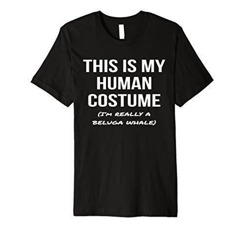 Human Costume I'm Really a Beluga Whale Shirt Halloween -