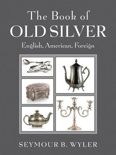 The Book of Old Silver: English, American, Foreign - Antique Collector Plates