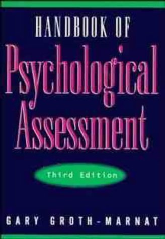 Handbook of Psychological Assessment 3rd (third) Edition by Groth-Marnat, Gary published by John Wiley & Sons (1997)