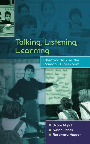 Talking, Listening and Learning: Effective Talk in the Primary Classroom