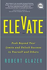 Elevate: Push Beyond Your Limits and Unlock Success in Yourself and Others (Ignite Reads Book 0) Kindle Edition