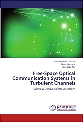 Book Free-Space Optical Communication Systems in Turbulent Channels: Wireless Optical Communications