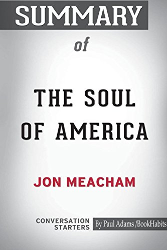 Summary of the Soul of America by Jon Meacham: Conversation Starters