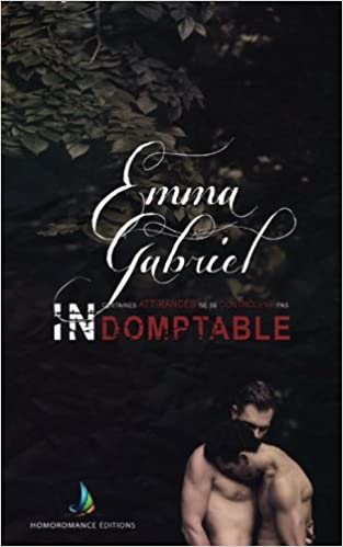 Indomptable Roman Gay Livre Gay French Edition Emma