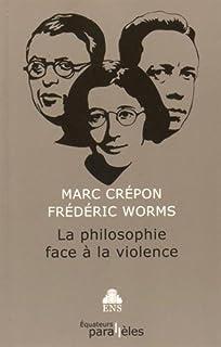 La philosophie face à la violence, Crépon, Marc