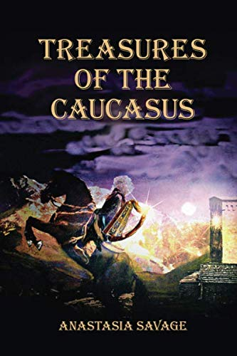 Treasures of the Caucasus by CreateSpace Independent Publishing Platform
