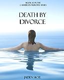 Death by Divorce (Caribbean Murder Series, Book 2)