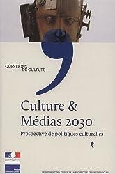 Culture & Médias 2030 - Prospective de politiques culturelles