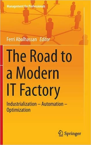 Automation The Road to a Modern IT Factory Industrialization Optimization