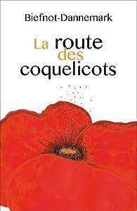 La route des coquelicots par  Biefnot-Dannemark