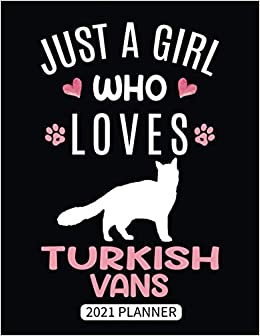 Amazon.com: Just A Girl Who Loves Turkish Vans 2021 Planner ...