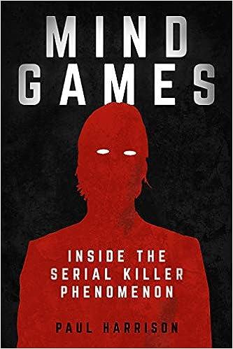 Mind Games : Inside the Serial Killer Phenomenon: Amazon co uk: Paul