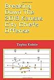 Breaking Down The 2018 Kansas City Chiefs Offense