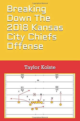 Breaking Down The 2018 Kansas City Chiefs Offense por Taylor Kolste