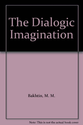 the dialogic imagination four essays by m. bakhtin The works of mikhail bakhtin are above all focused on the problems concerning literature and therefore tend to belong  m m: the dialogic imagination: four essays.