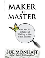 Maker To Master: Find and Fix What's Not Working in Your Small Business