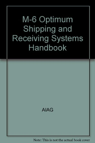 M-6 Optimum Shipping and Receiving Systems Handbook