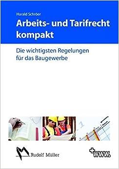 Arbeits- und Tarifrecht kompakt 2011/2012