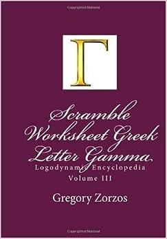 Scramble Worksheet Greek Letter Gamma: Logodynamic Encyclopedia Volume III