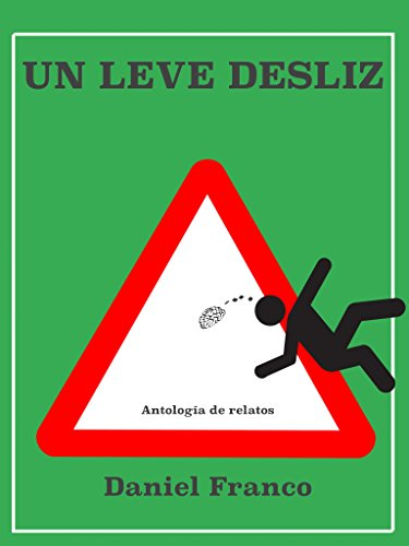 Un leve desliz: Antología de relatos (Spanish Edition) by [Franco, Daniel